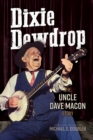 Dixie Dewdrop : The Uncle Dave Macon Story - eBook