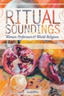 Ritual Soundings : Women Performers and World Religions - eBook
