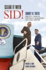 Clear It with Sid! : Sidney R. Yates and Fifty Years of Presidents, Pragmatism, and Public Service - eBook