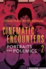 Cinematic Encounters 2 : Portraits and Polemics - eBook