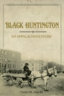Black Huntington : An Appalachian Story - eBook
