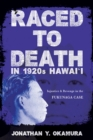Raced to Death in 1920s Hawai i : Injustice and Revenge in the Fukunaga Case - eBook