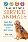 Traveling with Service Animals : By Air, Road, Rail, and Ship across North America - eBook