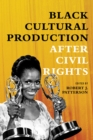Black Cultural Production after Civil Rights - eBook