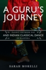 A Guru's Journey : Pandit Chitresh Das and Indian Classical Dance in Diaspora - eBook