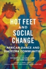 Hot Feet and Social Change : African Dance and Diaspora Communities - eBook