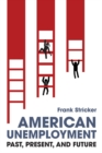 American Unemployment : Past, Present, and Future - eBook