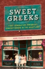 Sweet Greeks : First-Generation Immigrant Confectioners in the Heartland
