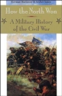 How the North Won : A Military History of the Civil War - Book