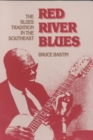 Red River Blues : THE BLUES TRADITION IN THE SOUTHEAST - Book
