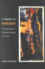 A Theory of Parody : The Teachings of Twentieth-Century Art Forms - Book