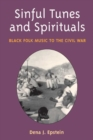 Sinful Tunes and Spirituals : BLACK FOLK MUSIC TO THE CIVIL WAR - Book