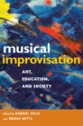 Musical Improvisation : Art, Education, and Society - Book