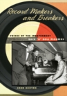 Record Makers and Breakers : Voices of the Independent Rock 'n' Roll Pioneers - Book