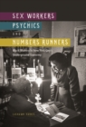 Sex Workers, Psychics, and Numbers Runners : Black Women in New York City's Underground Economy - Book