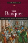 The Banquet : Dining in the Great Courts of Late Renaissance Europe - Book