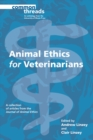 Animal Ethics for Veterinarians - Book
