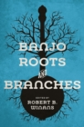 Banjo Roots and Branches - Book