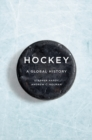 Hockey : A Global History - Book