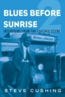 Blues Before Sunrise 2 : Interviews from the Chicago Scene - Book