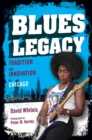 Blues Legacy : Tradition and Innovation in Chicago - Book