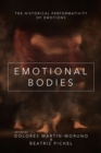 Emotional Bodies : The Historical Performativity of Emotions - Book