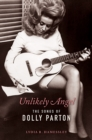 Unlikely Angel : The Songs of Dolly Parton - Book