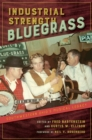 Industrial Strength Bluegrass : Southwestern Ohio's Musical Legacy - Book