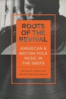 Roots of the Revival : American and British Folk Music in the 1950s - eBook