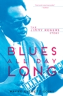Blues All Day Long : The Jimmy Rogers Story - eBook