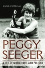 Peggy Seeger : A Life of Music, Love, and Politics - eBook