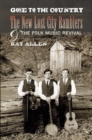Gone to the Country : The New Lost City Ramblers and the Folk Music Revival - eBook