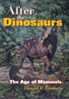 After the Dinosaurs : The Age of Mammals - eBook