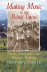 Making Music in the Polish Tatras : Tourists, Ethnographers, and Mountain Musicians - eBook