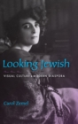Looking Jewish : Visual Culture and Modern Diaspora - Book