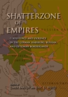 Shatterzone of Empires : Coexistence and Violence in the German, Habsburg, Russian, and Ottoman Borderlands - eBook