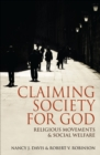 Claiming Society for God : Religious Movements and Social Welfare - eBook