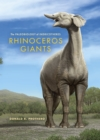 Rhinoceros Giants : The Paleobiology of Indricotheres - eBook