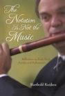 The Notation Is Not the Music : Reflections on Early Music Practice and Performance - eBook