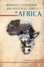 Identity, Citizenship, and Political Conflict in Africa - eBook