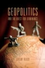 Geopolitics and the Quest for Dominance - Book