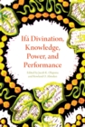 Ifa Divination, Knowledge, Power, and Performance - eBook