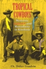 Tropical Cowboys : Westerns, Violence, and Masculinity in Kinshasa - eBook
