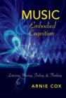 Music and Embodied Cognition : Listening, Moving, Feeling, and Thinking - eBook