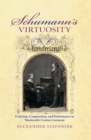 Schumann's Virtuosity : Criticism, Composition, and Performance in Nineteenth-Century Germany - eBook