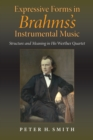 Expressive Forms in Brahms's Instrumental Music : Structure and Meaning in His Werther Quartet - eBook