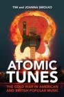 Atomic Tunes : The Cold War in American and British Popular Music - Book