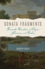 Sonata Fragments : Romantic Narratives in Chopin, Schumann, and Brahms - eBook