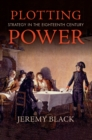 Plotting Power : Strategy in the Eighteenth Century - eBook