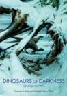 Dinosaurs of Darkness : In Search of the Lost Polar World - Book